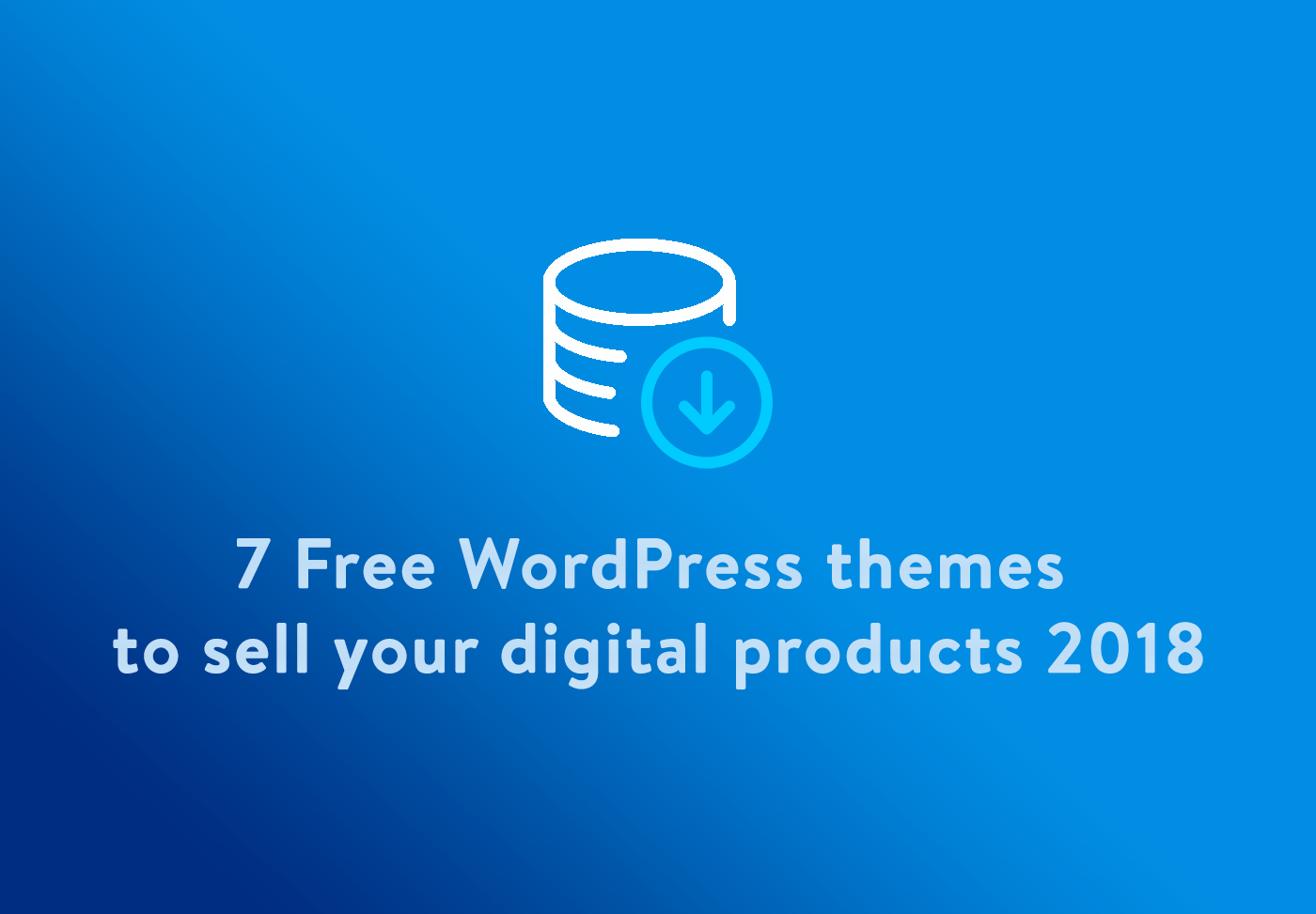 7 Free WordPress themes to sell your digital products 2018