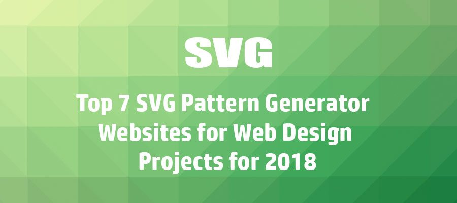 Top-7-SVG-Pattern-Generator-Websites-for-Web-Design-Projects-for-2018